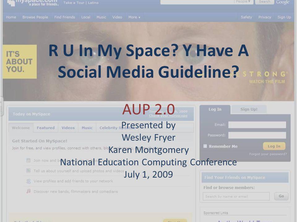 R U In My Space. Y Have A Social Media Guideline.