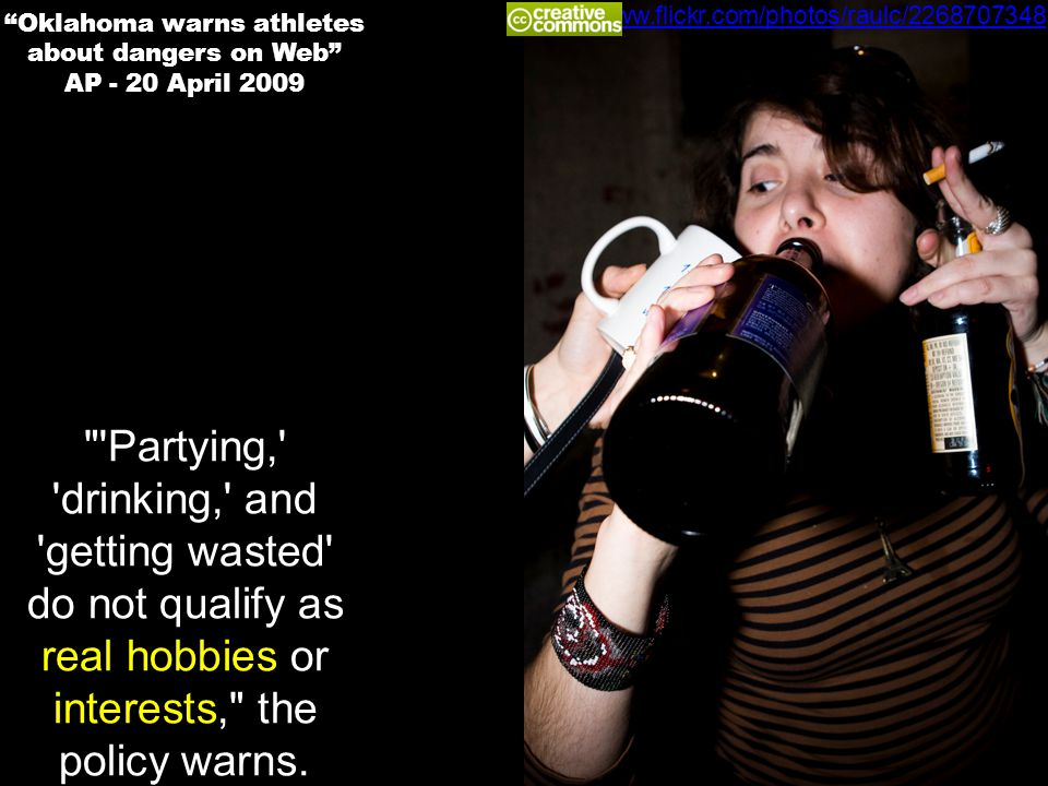 Partying, drinking, and getting wasted do not qualify as real hobbies or interests, the policy warns.