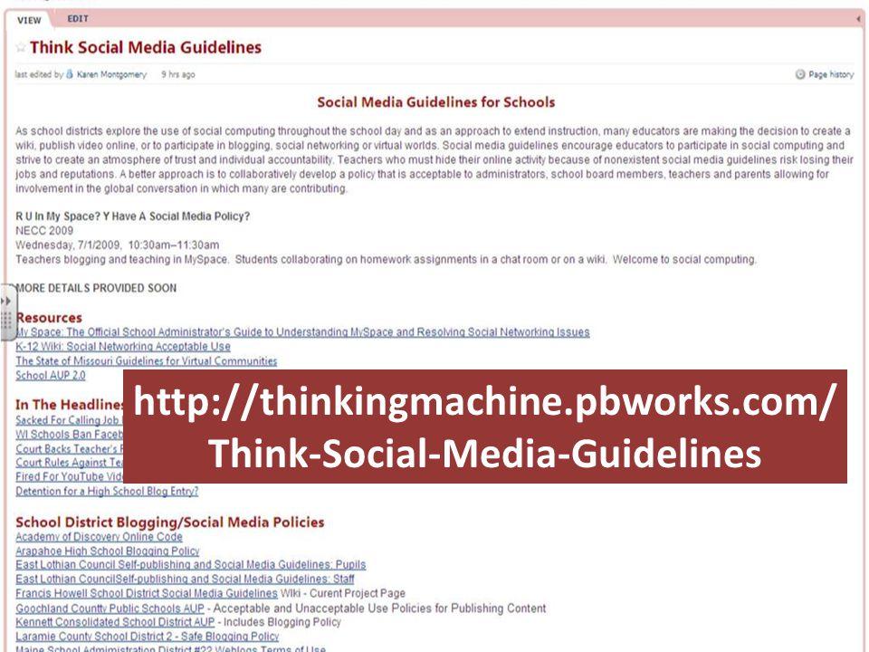 http://thinkingmachine.pbworks.com/ Think-Social-Media-Guidelines