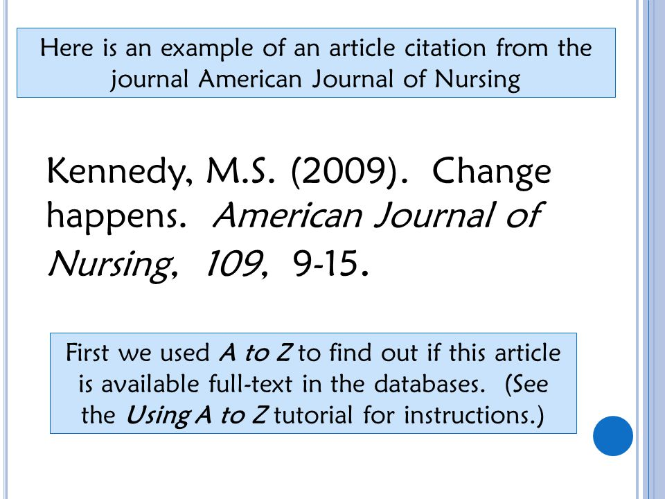 Here is an example of an article citation from the journal American Journal of Nursing Kennedy, M.S.