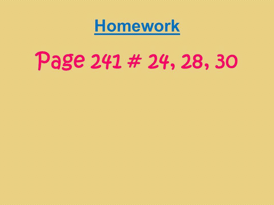 Homework Page 241 # 24, 28, 30