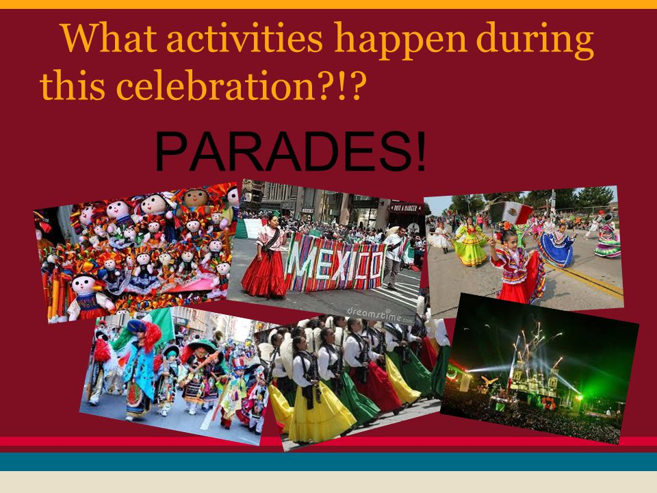 What activities happen during this celebration ! PARADES!