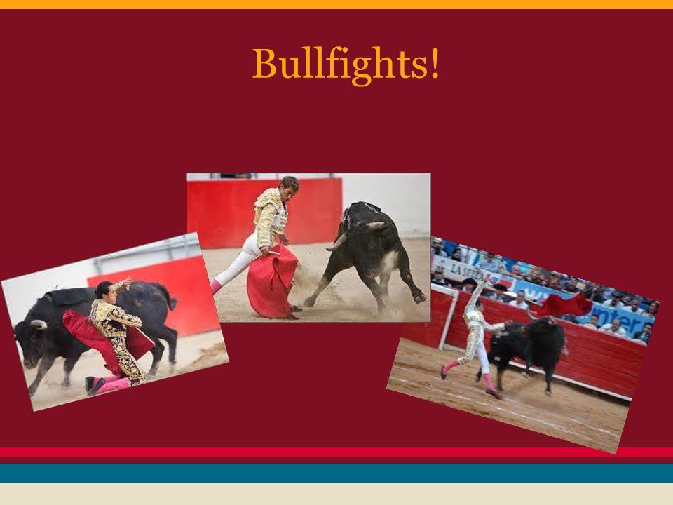 Bullfights!
