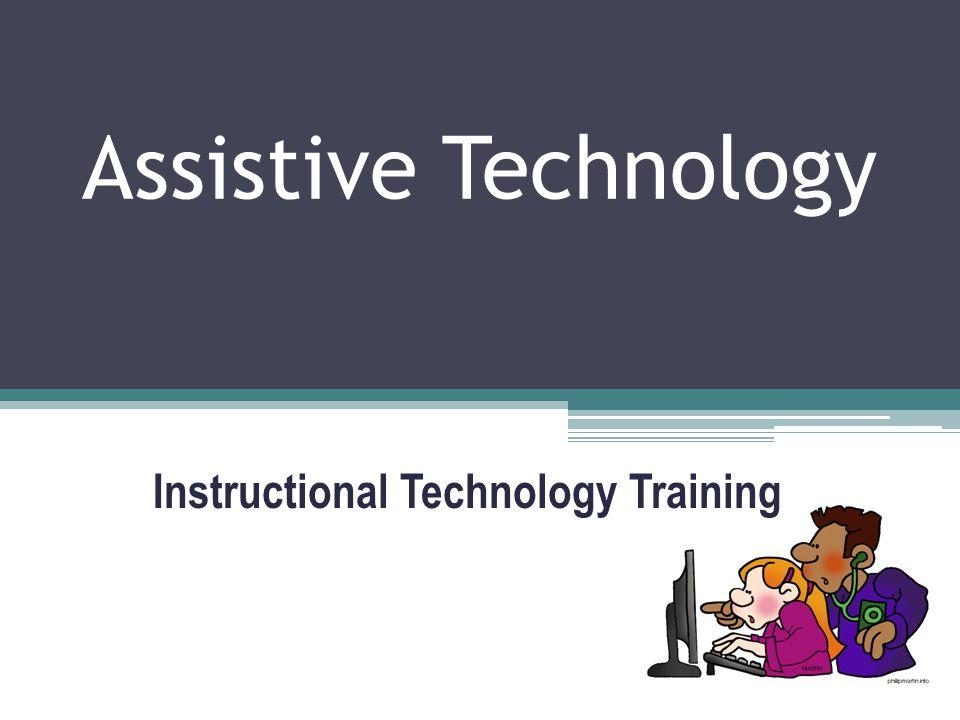 Assistive Technology Instructional Technology Training