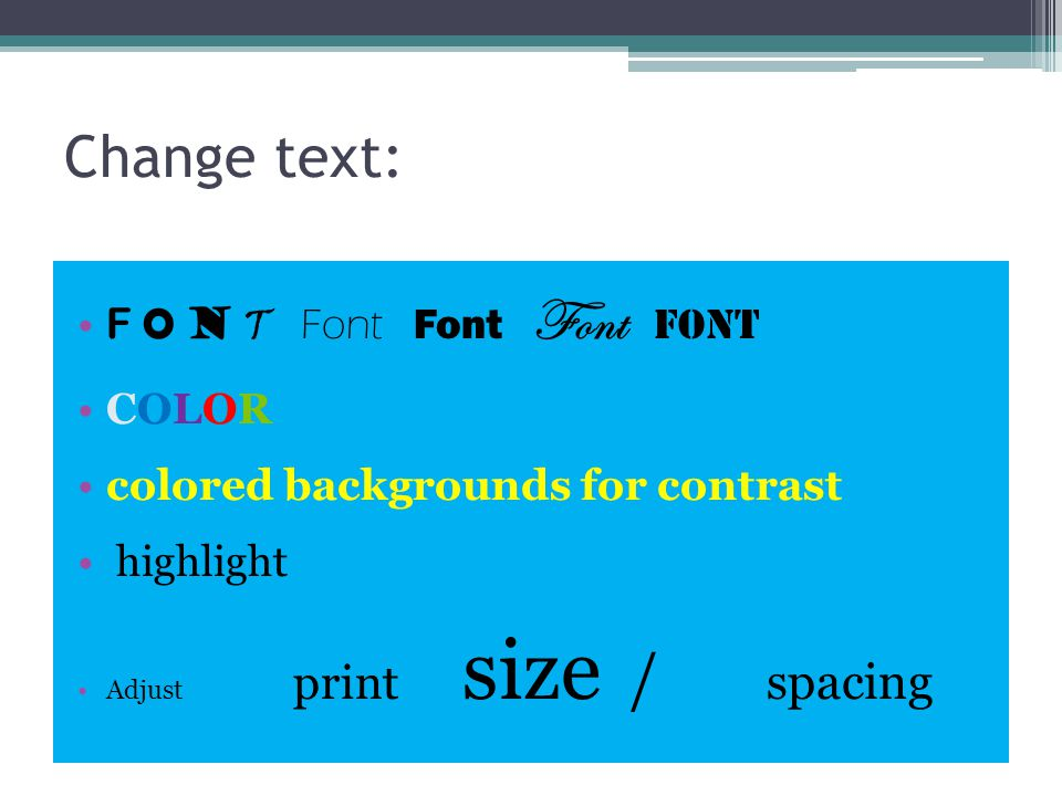 Change text: F O N T Font Font Font Font COLOR colored backgrounds for contrast highlight Adjust print size / spacing