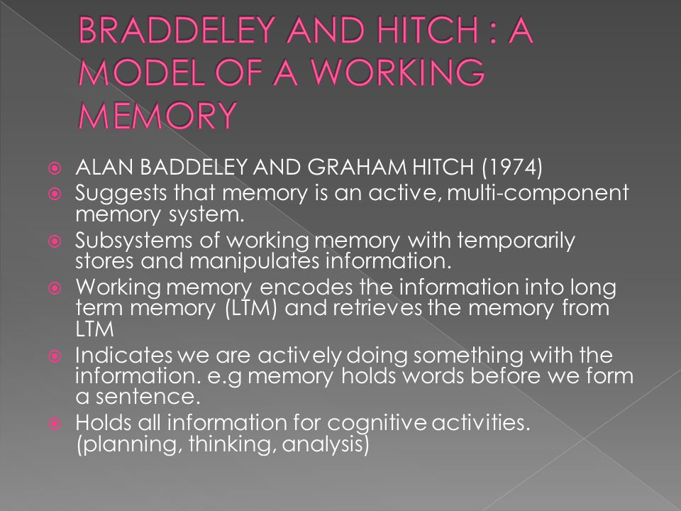  Two key characteristics of Atkinson and Shriffin's multi-store model that originally defined STM – limited capacity and limited duration – are present in the working memory model.