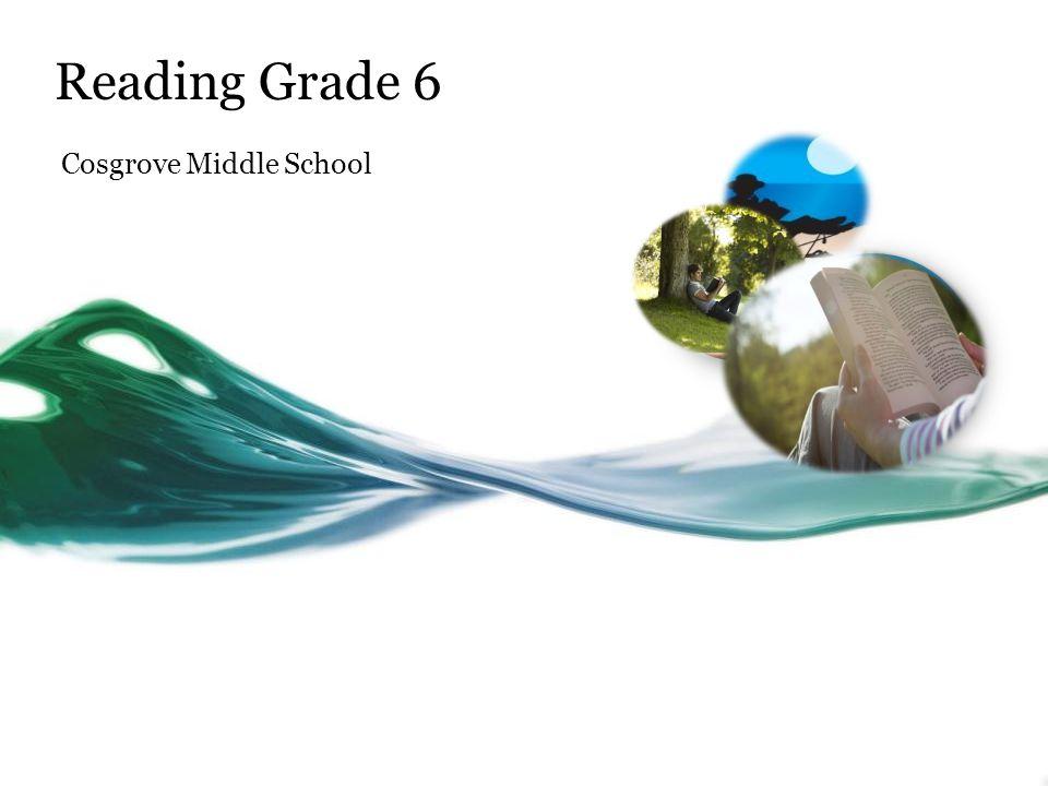 Reading Grade 6 Cosgrove Middle School