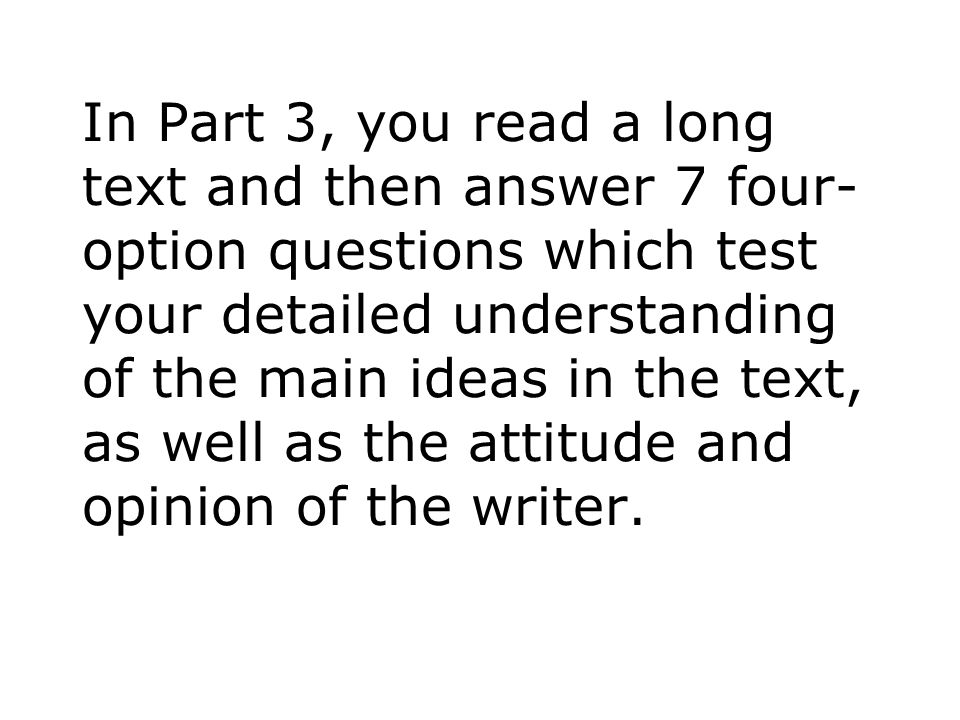 The questions follow the order of the text and may focus on the meaning of whole paragraphs, on points of detail or the use of particular expressions.