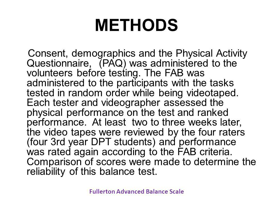 METHODS Consent, demographics and the Physical Activity Questionnaire, (PAQ) was administered to the volunteers before testing. The FAB was administer