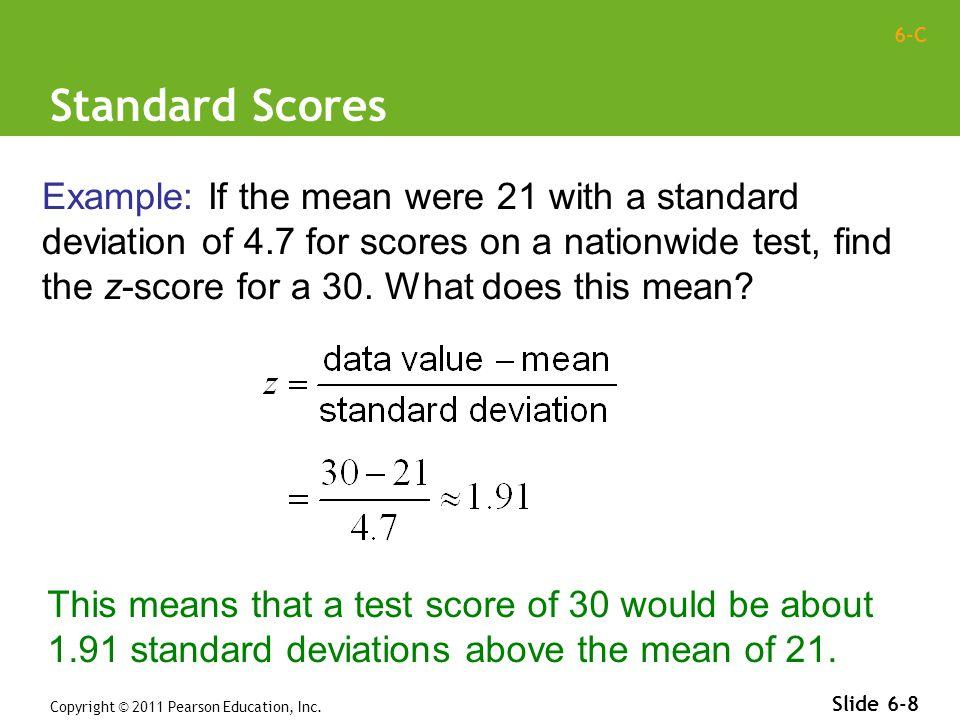 6-C Using z-scores Copyright © 2011 Pearson Education, Inc.