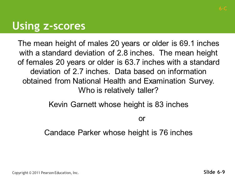 6-C Using z-scores (cont.) Copyright © 2011 Pearson Education, Inc.