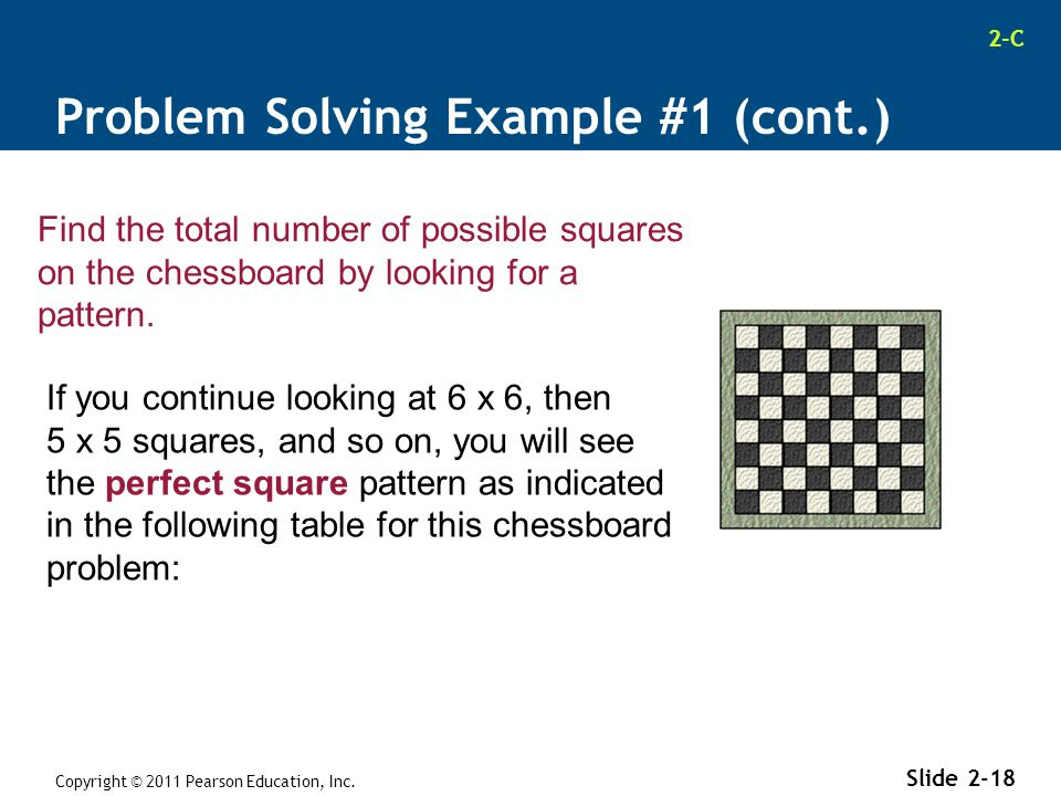 2-C Copyright © 2011 Pearson Education, Inc. Slide 2-18 If you continue looking at 6 x 6, then 5 x 5 squares, and so on, you will see the perfect squa