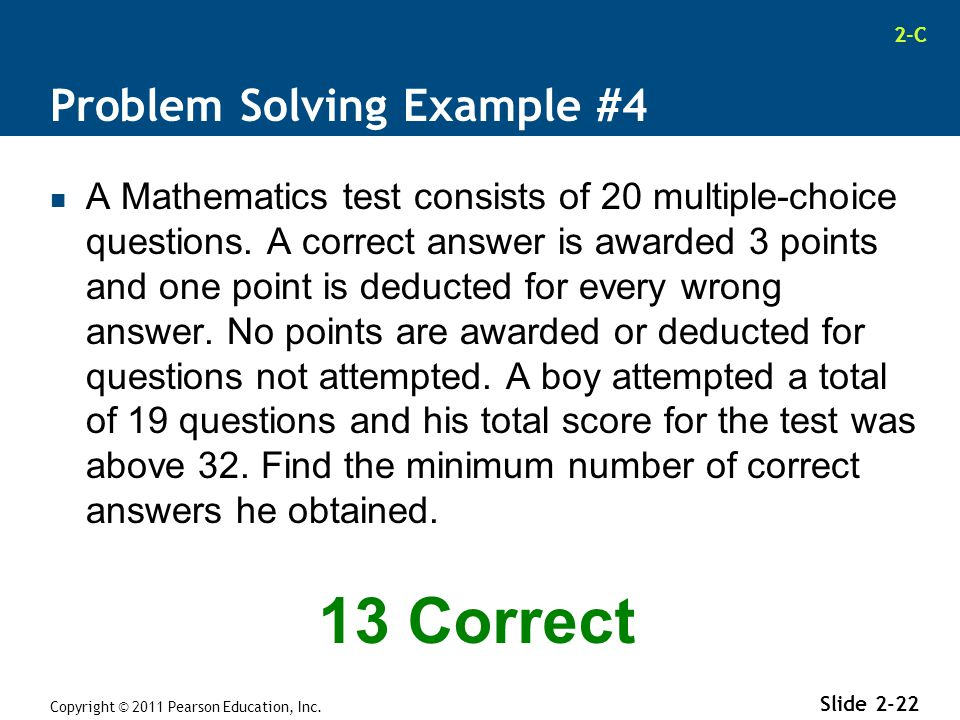 2-C Problem Solving Example #4 A Mathematics test consists of 20 multiple-choice questions. A correct answer is awarded 3 points and one point is dedu