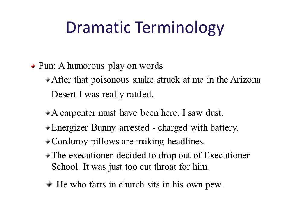 Dramatic Terminology Tragedy: A narrative about serious and important actions that end unhappily, usually with the death of the main characters. The p