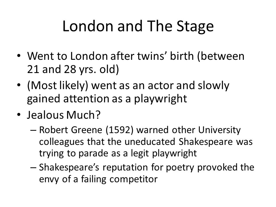 London and The Stage Went to London after twins' birth (between 21 and 28 yrs.