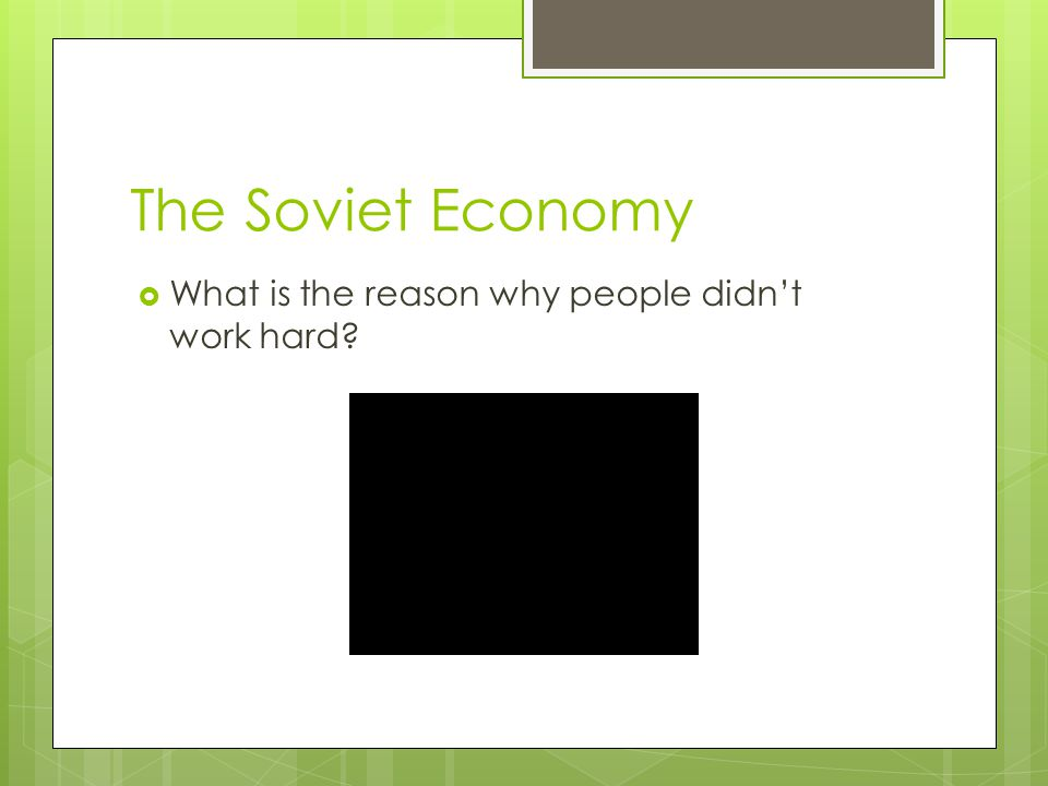 The Soviet Economy  What is the reason why people didn't work hard