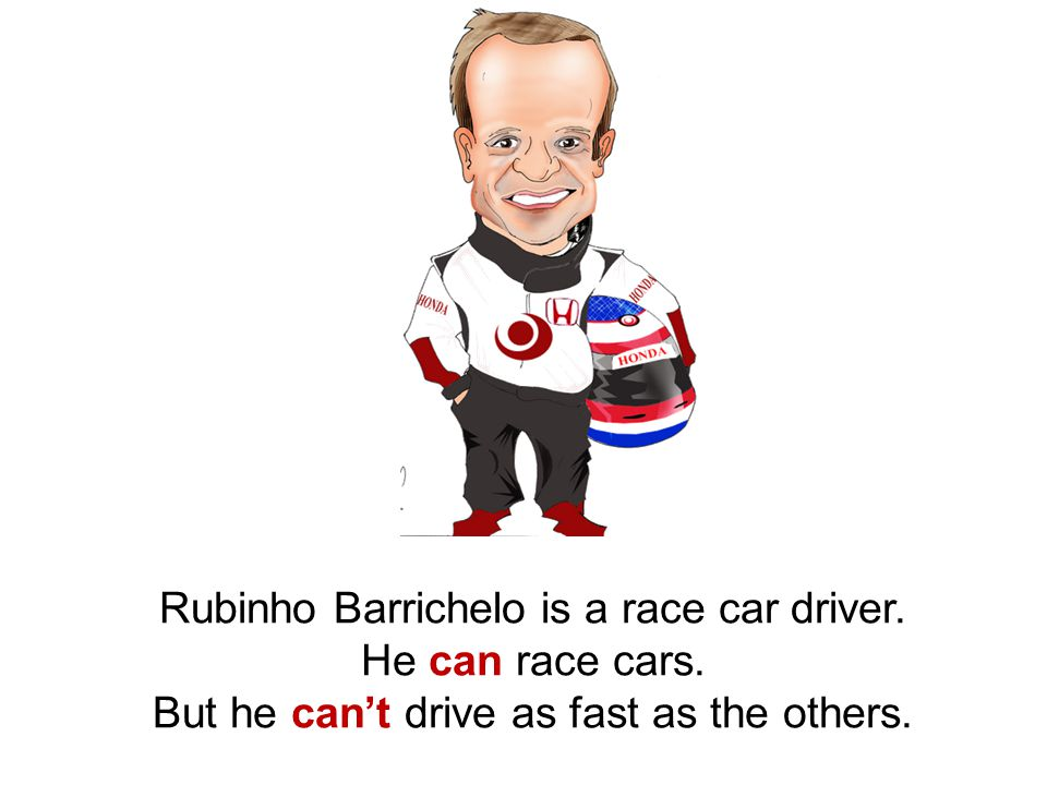 Rubinho Barrichelo is a race car driver. He can race cars. But he can't drive as fast as the others.