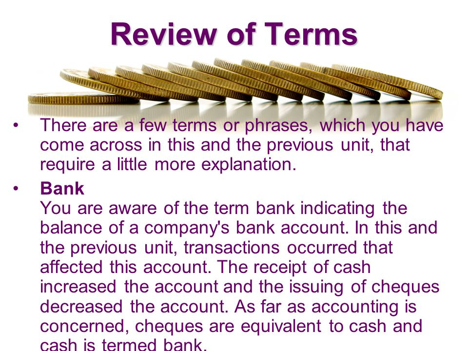 Review of Terms There are a few terms or phrases, which you have come across in this and the previous unit, that require a little more explanation. Ba
