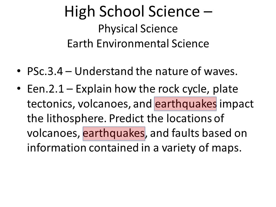 High School Science – Physical Science Earth Environmental Science PSc.3.4 – Understand the nature of waves.
