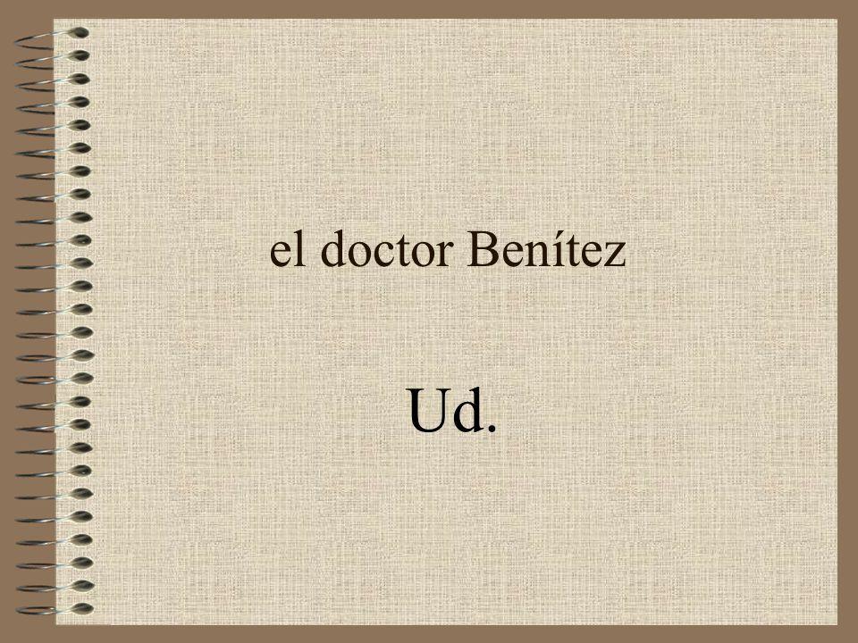 el doctor Benítez Ud.