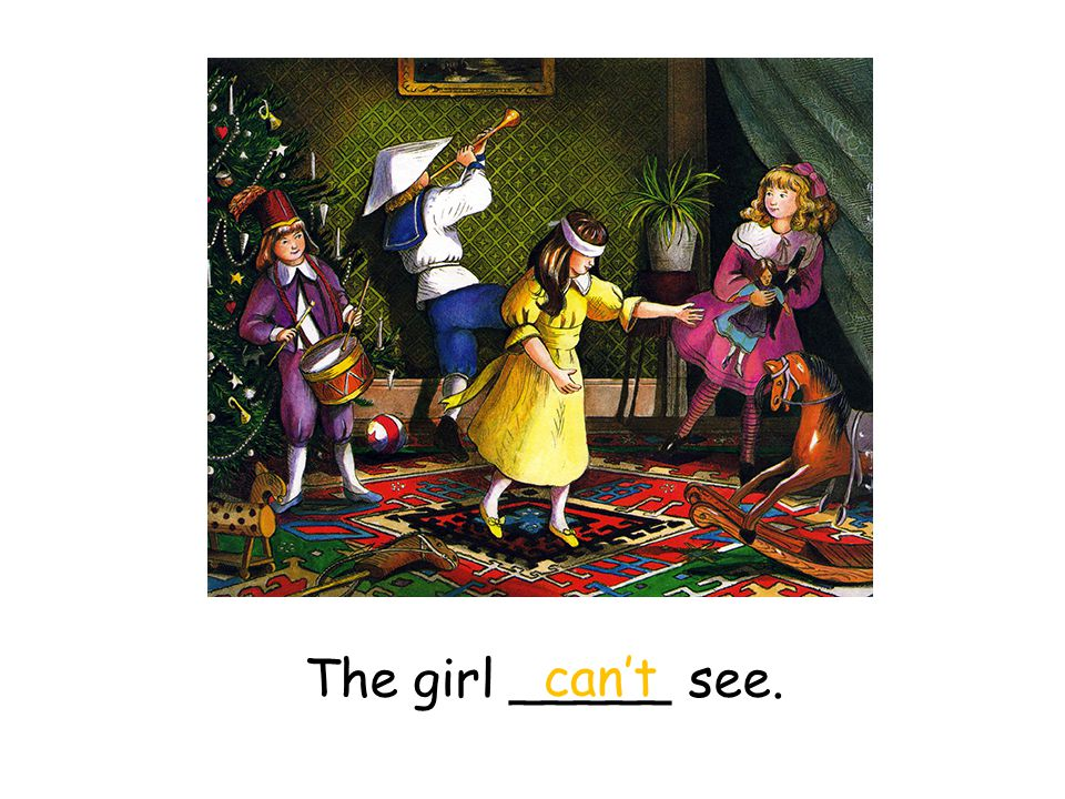 The girl _____ see. can't