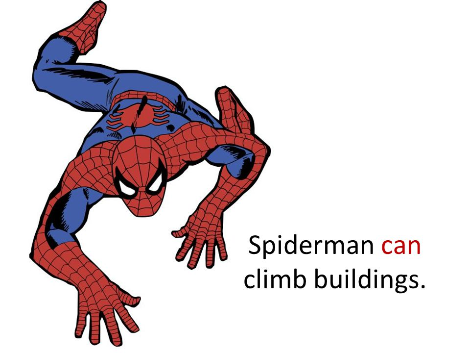 Spiderman can climb buildings.