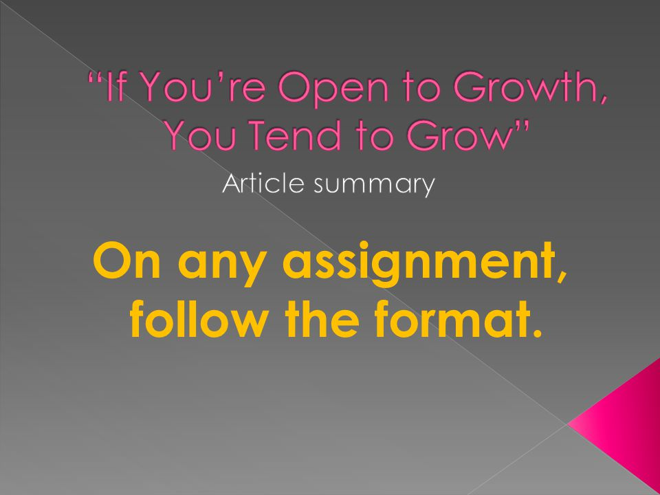 On any assignment, follow the format.