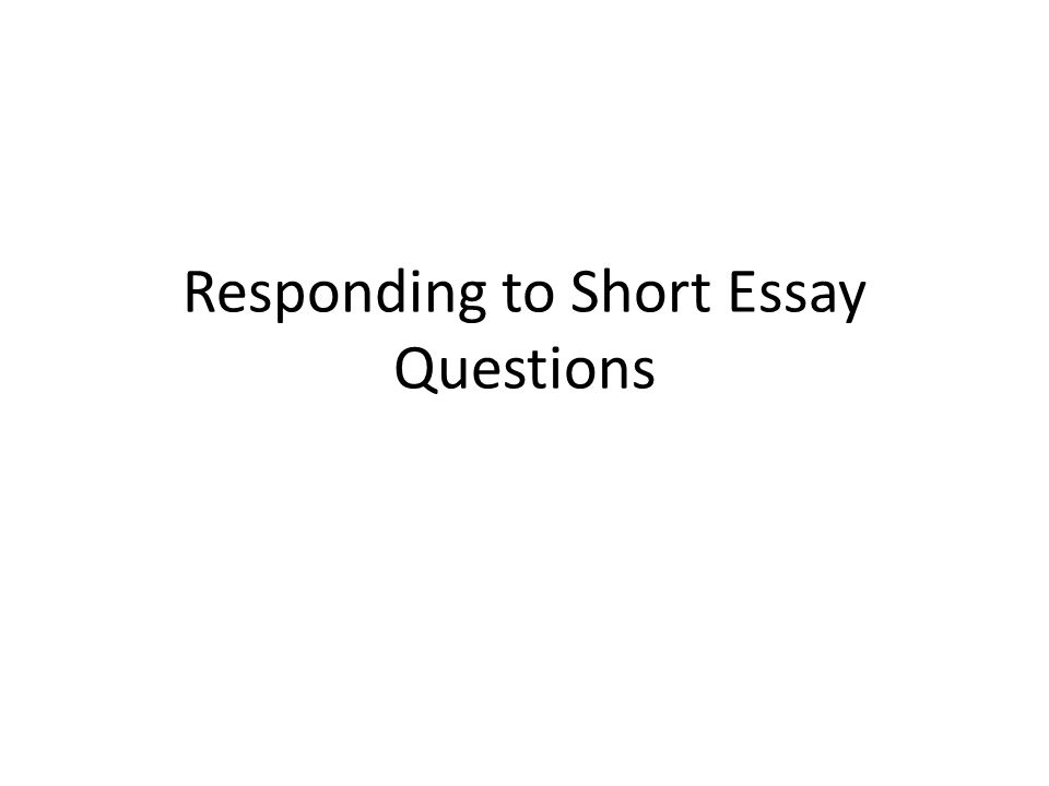 Responding to Short Essay Questions