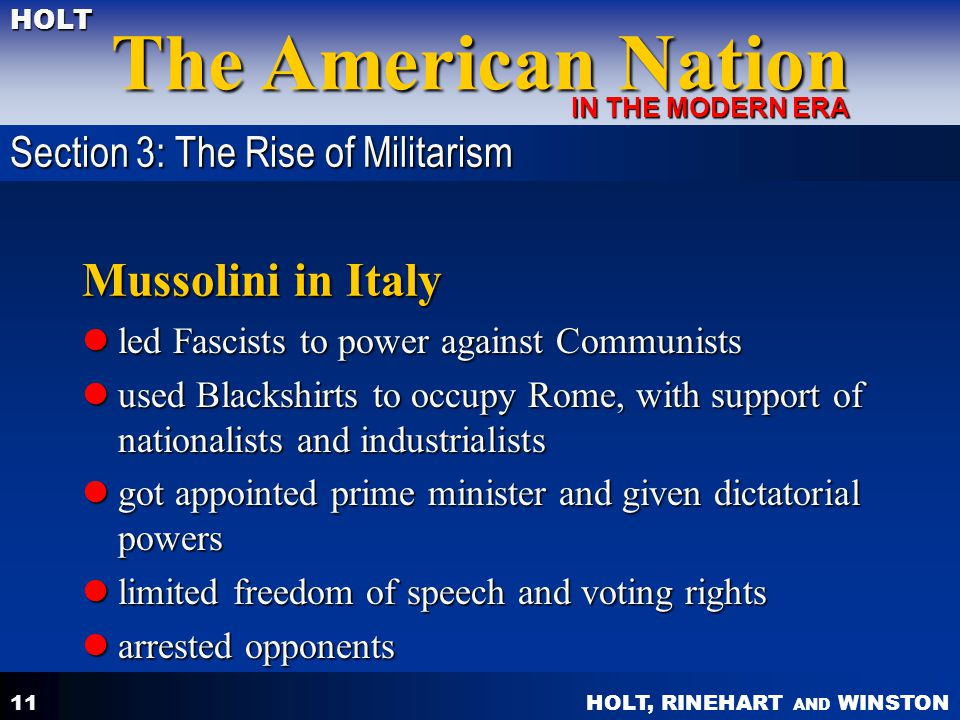 HOLT, RINEHART AND WINSTON The American Nation HOLT IN THE MODERN ERA 11 Mussolini in Italy led Fascists to power against Communists led Fascists to p