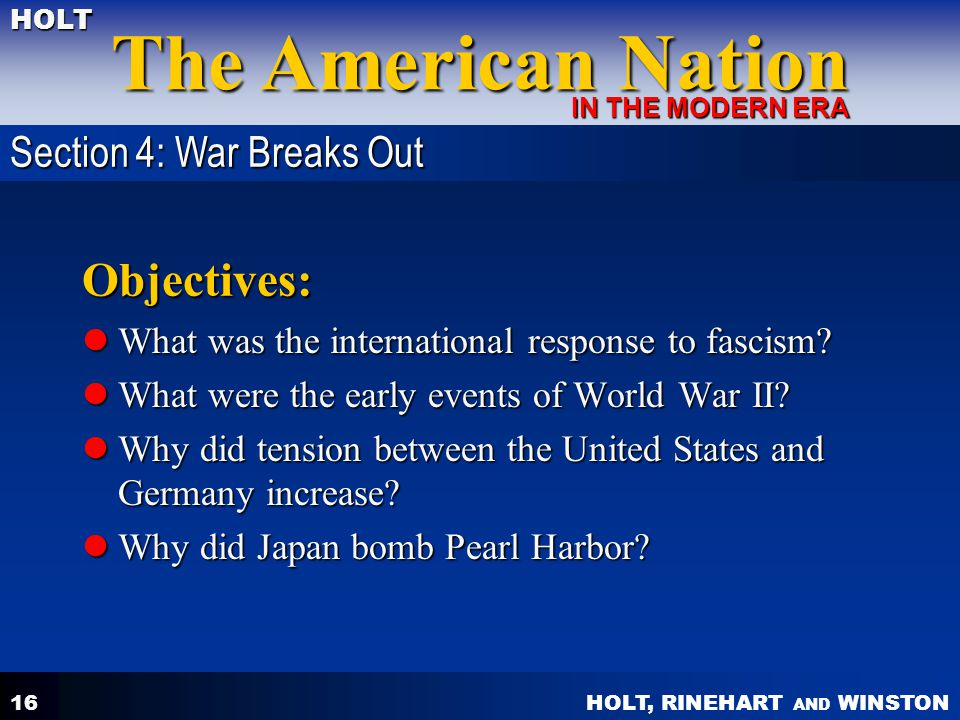 HOLT, RINEHART AND WINSTON The American Nation HOLT IN THE MODERN ERA 16 Objectives: What was the international response to fascism? What was the inte