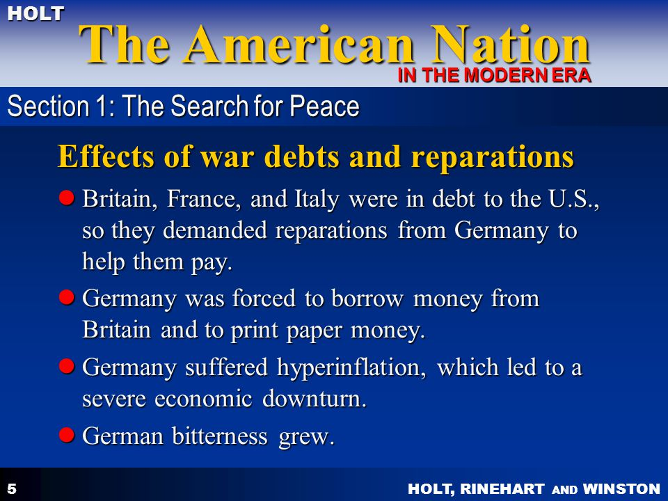 HOLT, RINEHART AND WINSTON The American Nation HOLT IN THE MODERN ERA 5 Effects of war debts and reparations Britain, France, and Italy were in debt t