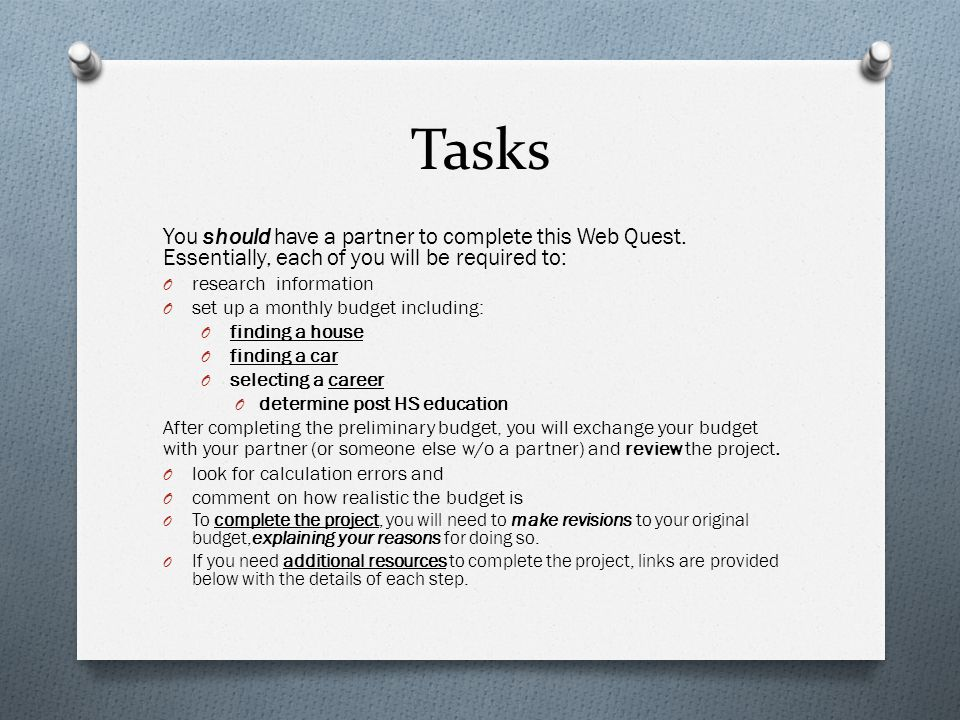 Tasks You should have a partner to complete this Web Quest.
