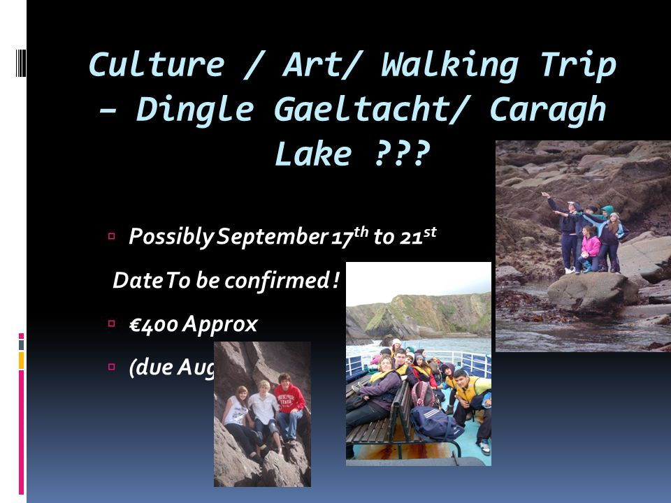 Culture / Art/ Walking Trip – Dingle Gaeltacht/ Caragh Lake .