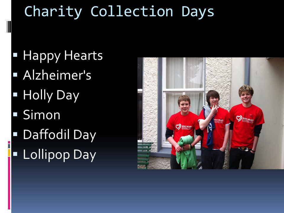 Charity Collection Days  Happy Hearts  Alzheimer s  Holly Day  Simon  Daffodil Day  Lollipop Day