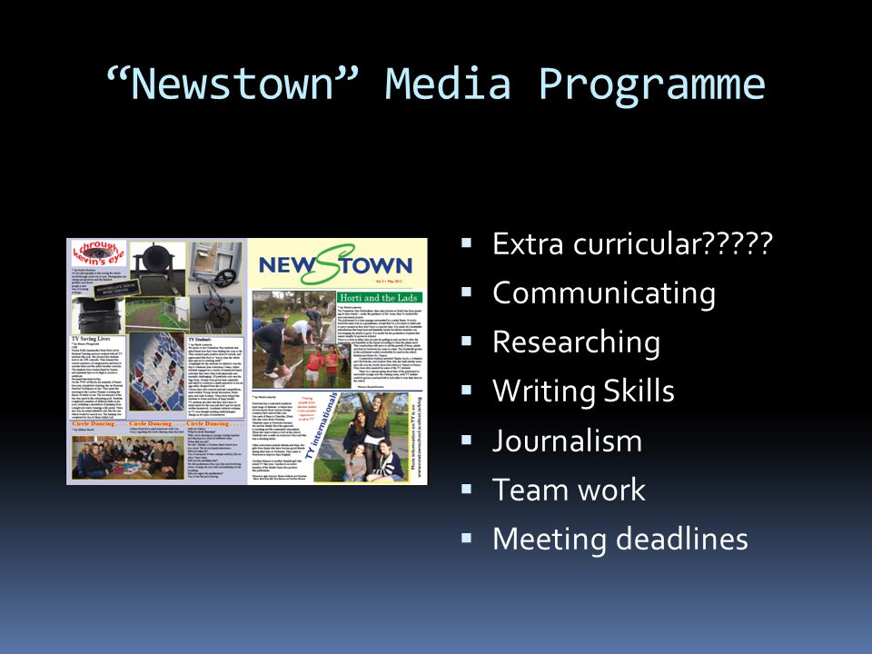 Newstown Media Programme  Extra curricular .