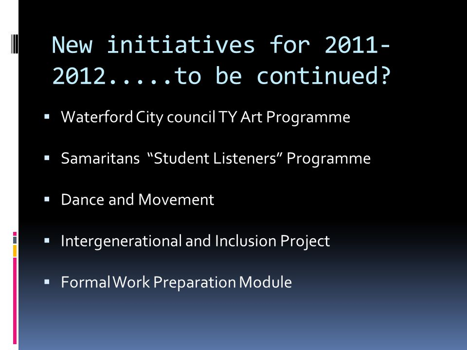 New initiatives for 2011- 2012.....to be continued.