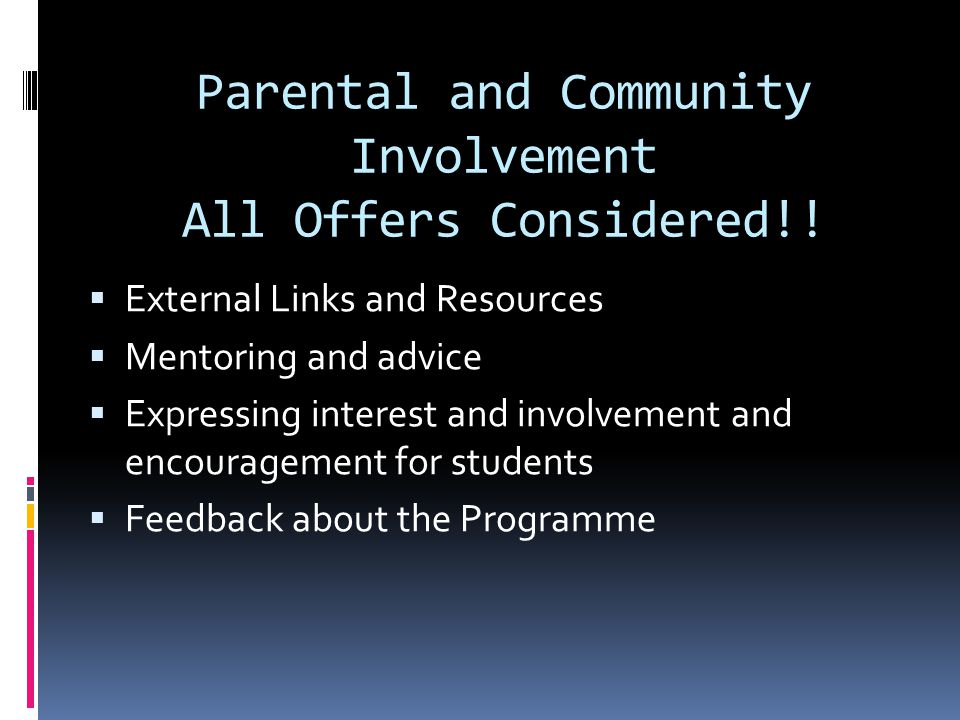 Parental and Community Involvement All Offers Considered!.