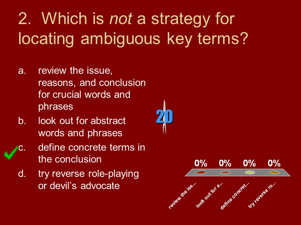 3.A test for determining ambiguity of a key term is to...