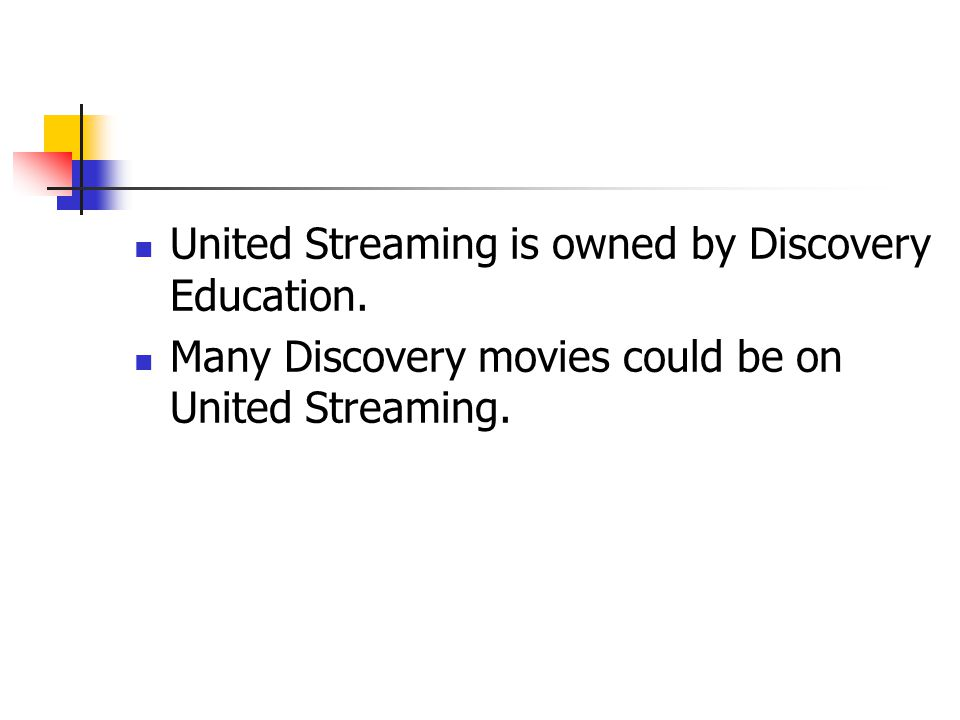 United Streaming is owned by Discovery Education.