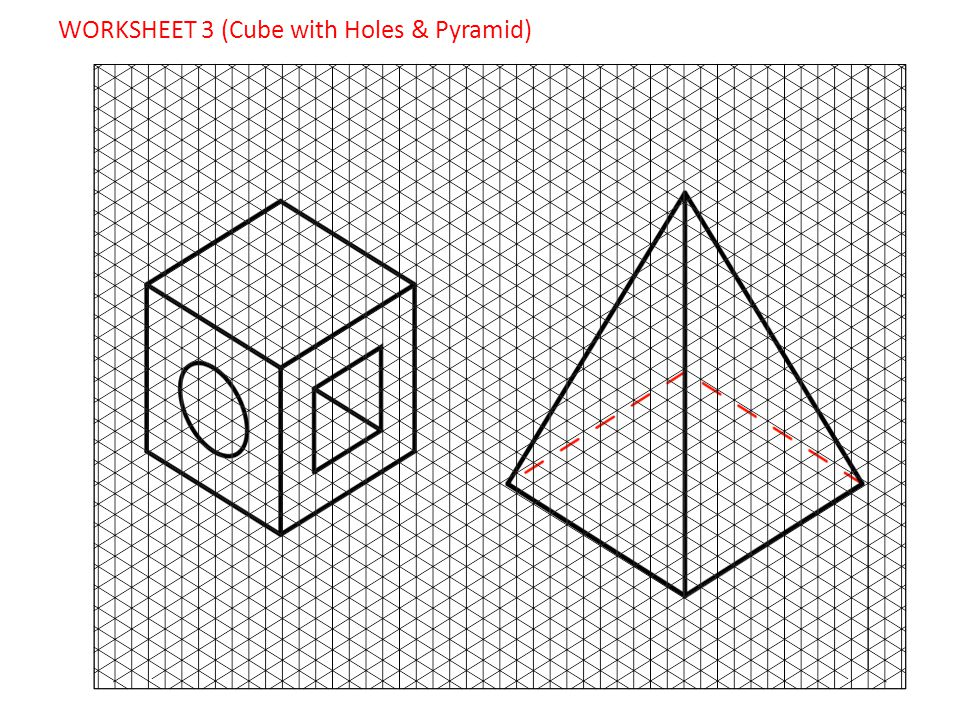 WORKSHEET 3 (Cube with Holes & Pyramid)