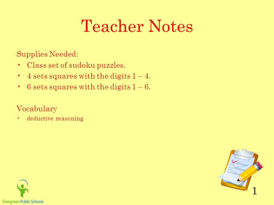 1 Teacher Notes Supplies Needed: Class set of sudoku puzzles.