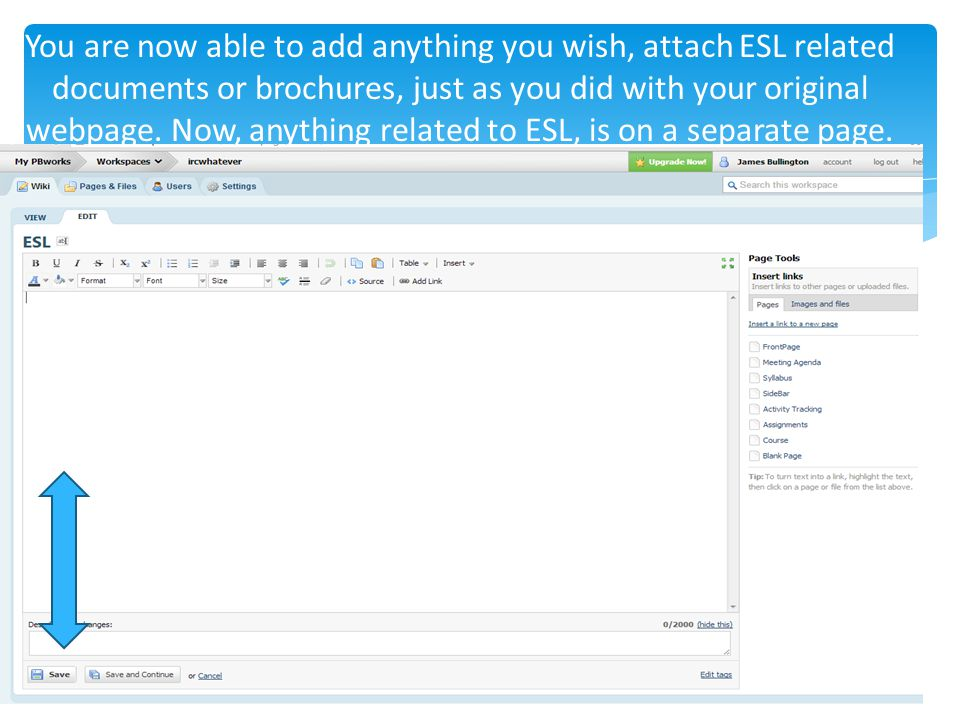 You are now able to add anything you wish, attach ESL related documents or brochures, just as you did with your original webpage.