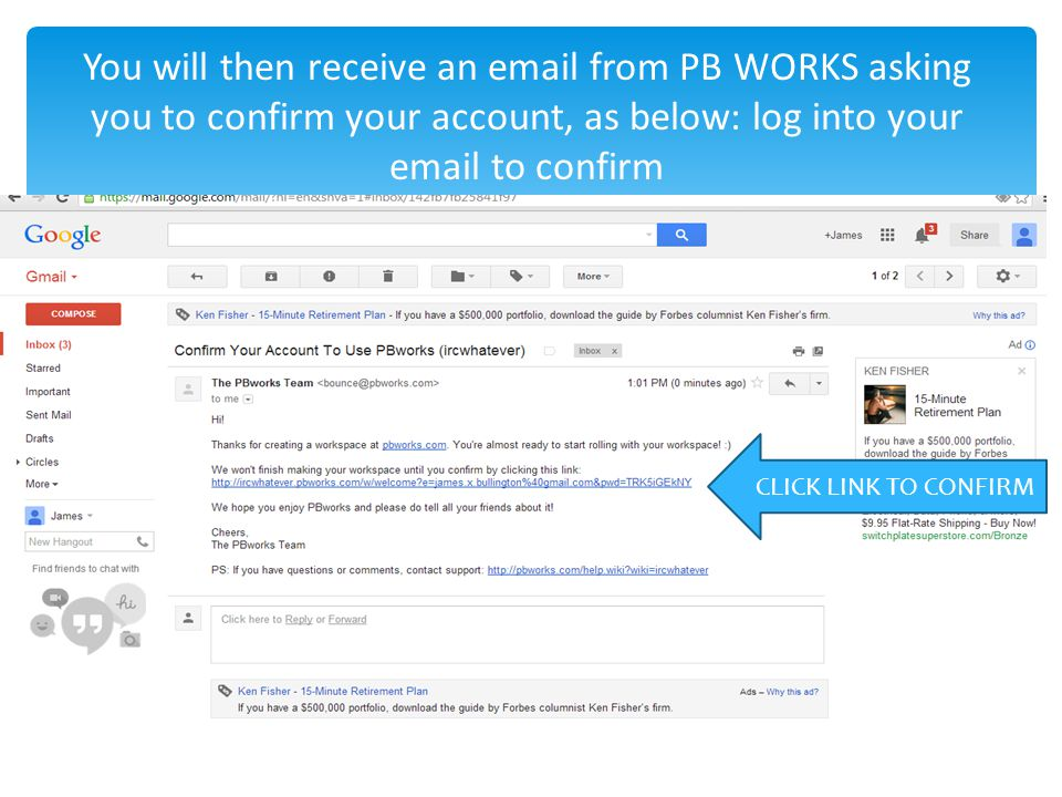 You will then receive an email from PB WORKS asking you to confirm your account, as below: log into your email to confirm CLICK LINK TO CONFIRM