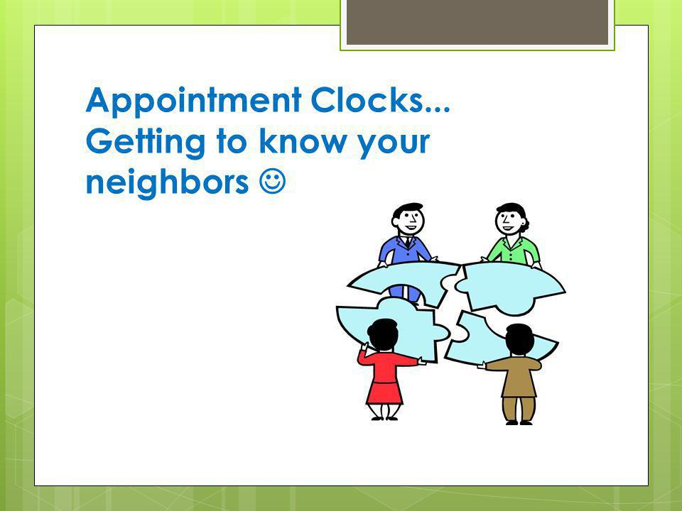 Appointment Clocks... Getting to know your neighbors