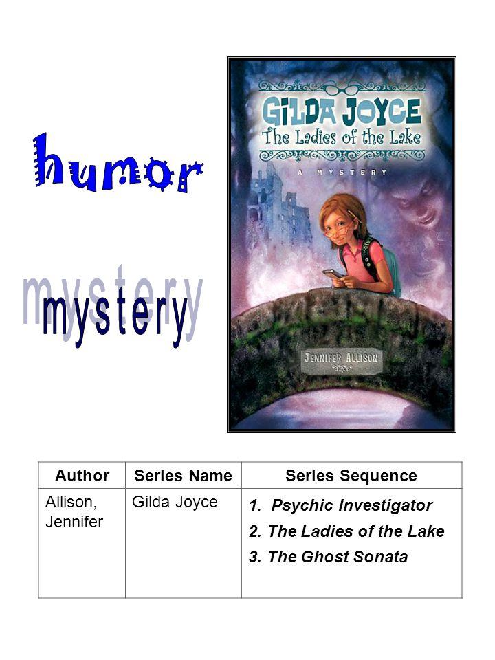 AuthorSeries NameSeries Sequence Allison, Jennifer Gilda Joyce 1.