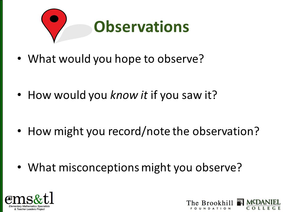 Observations What would you hope to observe. How would you know it if you saw it.