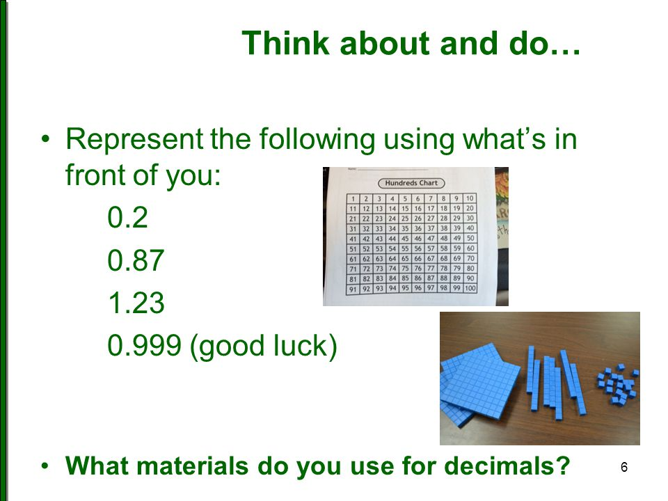 7 0.7 What happens to the value of the decimal if a 0 is inserted AFTER the 7.