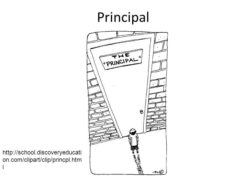 Principal http://school.discoveryeducati on.com/clipart/clip/princpl.htm l