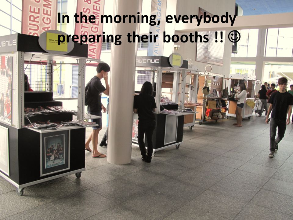 In the morning, everybody preparing their booths !!