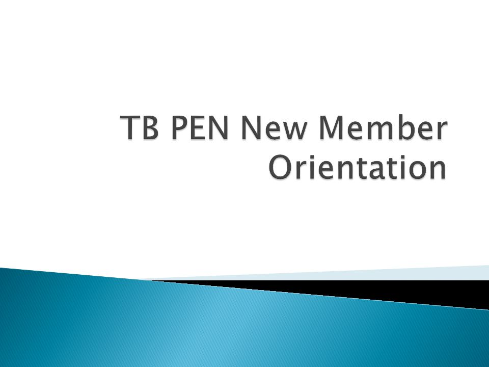  Mission statement: The mission of TB PEN is to develop and strengthen the capacity of state and local TB programs to monitor and evaluate their programs and use findings to enhance effectiveness of prevention and control activities.